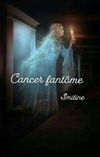 Cancer fantôme by Smitine