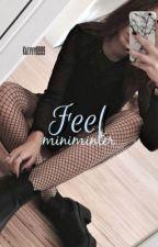 Feel | miniminter  by Katyyy0999