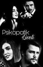 Psikopatik Liseli by alselmylife