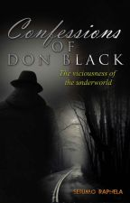 Confessions of Don Black by SetumoKaMatlou