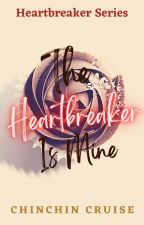 The Heartbreaker is Mine by ChinChinCruise
