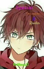 Special (Yandere X Reader) by Nicnax21
