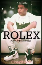 ROLEX ( A Justin Dior Combs Story ) by CissyItsMe