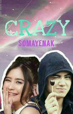 Crazy  by SomayEnak