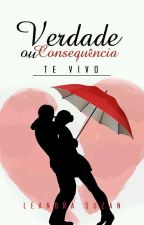 Verdade ou consequência - Te Vivo by LeandraSuzan12