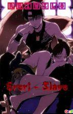 Ereri- Slave by reiwils