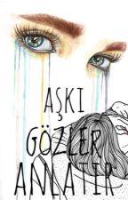 AŞKI GÖZLER ANLATIR by mionew