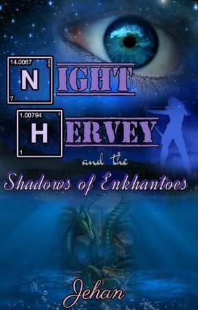 Night Hervey and the Shadows of Enkhantoes by JehanSuamar