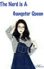 The Nerd is a Gangster Queen   by HandsomeGirlHere