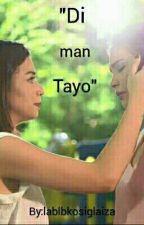 """""""Di Man Tayo"""" by lablabkosiglaiza"""