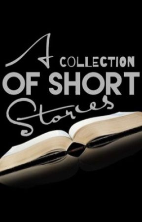 A Collection of Short Stories  by MiniMac337