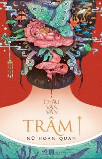 Trâm - Nữ hoạn quan - Châu Văn Văn (Quyển 1)