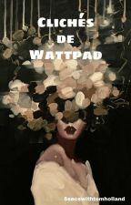 Clichés de Wattpad by lizzydice