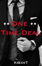 One Time Deal by KaedeT