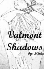 Valmont Shadows (Yaoi Story) by mishan71