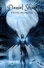 Daniel Shaw entre mundos by DaniloBarros07
