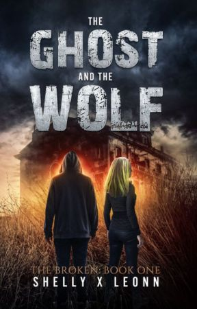 The Ghost and The Wolf: Book I of The Broken Series by shellyxleonn
