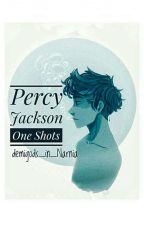 Percy Jackson One Shots by demigods_in_Narnia