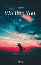 WAITING YOU by iqbaale_28