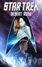 Desert Rose • A Star Trek Story [1]  by _Iron_Winter_Ant_