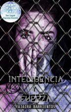 Inteligencia y Fuerza by YajairaBarrientos1