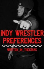 Indy Wrestler Preferences  by written_in_thestars