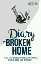 Diary Si Broken Home by Anu-kun