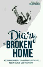 Diary Si Broken Home by Anu-kun