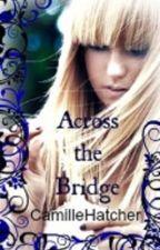 Across The Bridge by CamilleHatcher