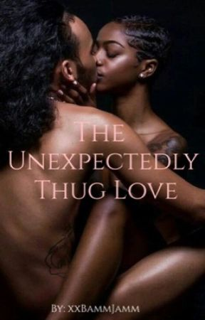 The Unexpectedly Thug Love by xxBammJamm