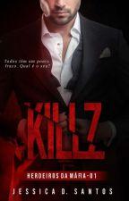 KILLZ - Irmãos Knight's #1 [Retirado 29/01] by AutoraJessicaSantos