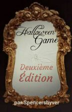 Halloween Game : Deuxième édition  by Spencershyver