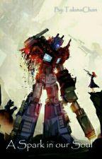A Spark In Our Soul [Optimus Prime X Reader] by TalanaChan