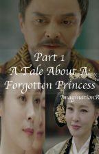 A Tale About A: Forgotten Princess (Part 1) by ImaginationsRuns