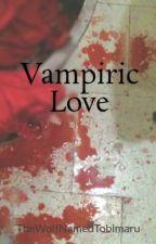 Vampiric Love (GxG) by TheWolfNamedTobimaru