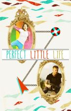 Perfect little life by izzits