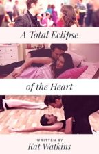 A Total Eclipse of the Heart by catrinalewis01