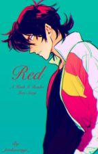 Red: A Keith x Reader Love Story by _bookwormjo_