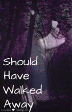 Should Have Walked Away | Aarmau Vampire AU by LovableTabbyCat