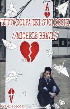 TUTTA COLPA DEI SUOI OCCHI // MICHELE BRAVI by _berebecca_