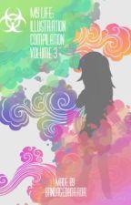 My Life: Illustration Compilation Volume 3 by BandagedHorror