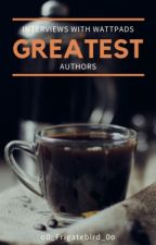 Interviews With Wattpad's Best Authors by TexasGirl133