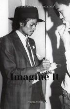 Imagine This |MJ| by Camille_jackson