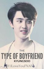 Kyungsoo's The Type Of Boyfriend by IloveyouFNAF