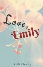 Love, Emily by LolButJemily