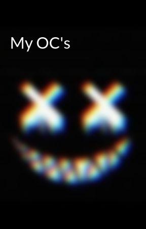 My OC's by TiccixClockwork