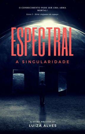 Espectral: A Singularidade (Pausada Até Dia 24 De Janeiro) by Luhh08