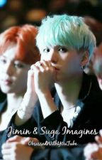 Jimin & Suga Imagines by ObsessedWithY0uTube
