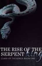 The Rise of the serpent king (clash of the kings series book 1) by crokaton