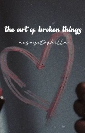 the art of broken things  by aesnyctophilla